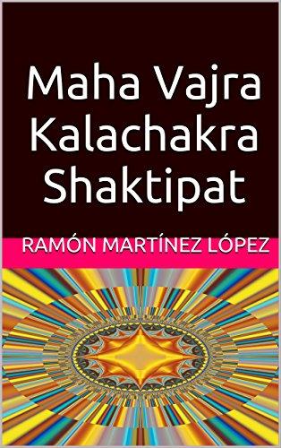 Maha Vajra Kalachakra Shaktipat por Ramón martínez lópez