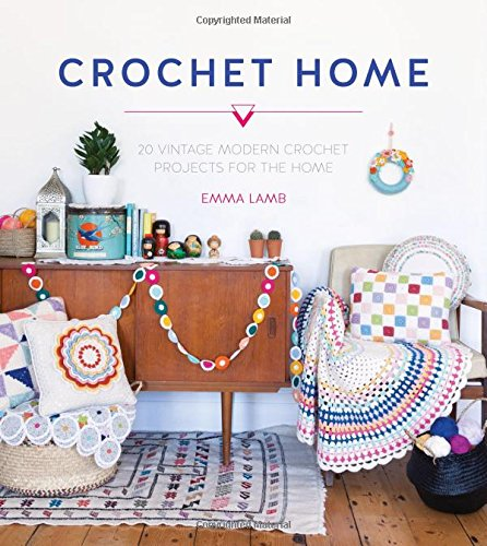 Crochet Home: 20 vintage modern crochet projects for the home por Emma Lamb
