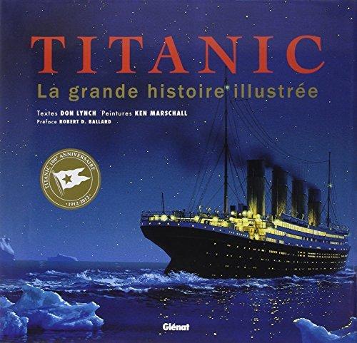 TITANIC N.?.: LA GRANDE HISTOIRE ILLUSTR?E by DON LYNCH