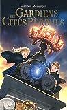 Gardiens des Cités perdues - tome 1 (01)
