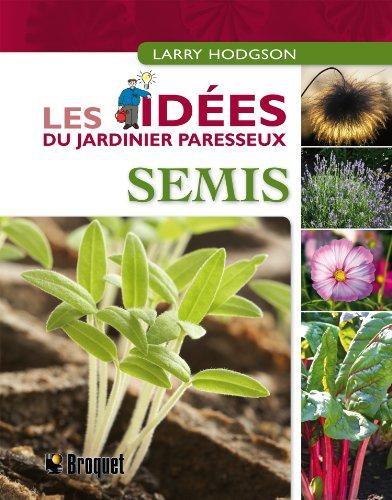 Semis - Les idées du jardinier paresseux