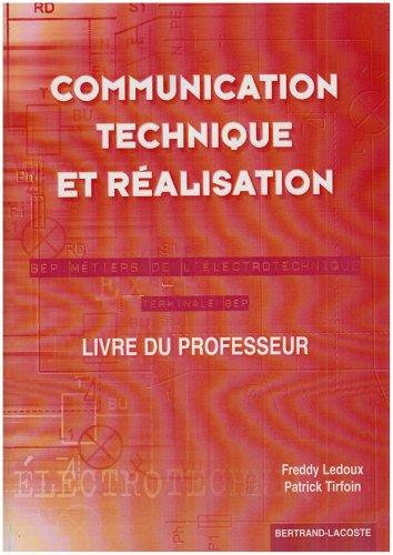 Communication technique et réalisation Treminale BEP BEP Métiers de l'électronique : Corrigé par Freddy Ledoux, Patrick Tirfoin