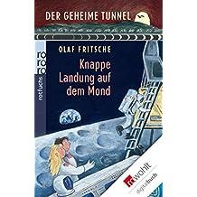 Der geheime Tunnel: Knappe Landung auf dem Mond