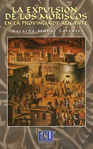 La expulsión de los moriscos en la provincia de Alicante por Gerardo Muñoz Lorente