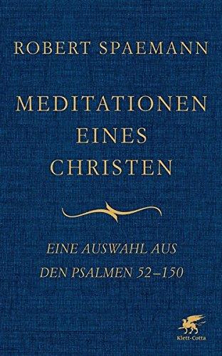 Meditationen eines Christen: Eine Auswahl aus den Psalmen 52-150