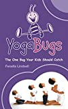 YogaBugs: The One Bug Your Kids Should Catch