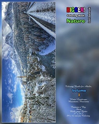 Bigger! Coloring Book. Nature. Coloring Books for Adults. Vol. 1. Winter Landscape, Mountains, Panorama. Contains a Big, Sharp Multi-page Poster 37