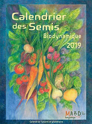 Calendrier des semis biodynamique 2019 par Mathias K. THUN, Maria Thun