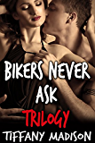 Bikers Never Ask Trilogy (English Edition)