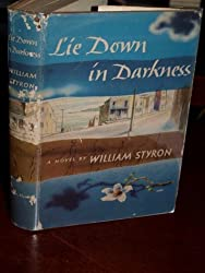 Lie Down in Darkness by William Styron (1951-08-02)
