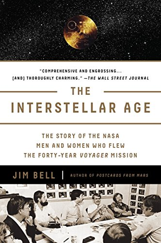 Interstellar Age, The : Inside the Forty-Year Voyager Mission por Jim Bell