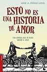 Esto no es una historia de amor par Pérez Ledo