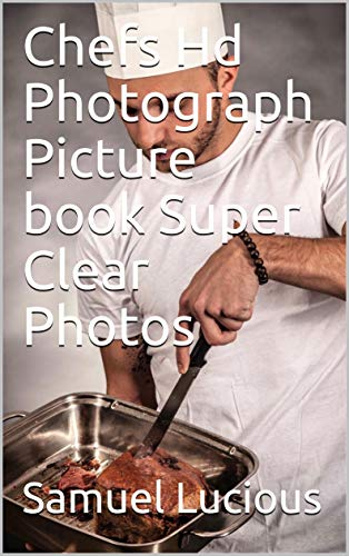 Chefs Hd Photograph Picture book Super Clear Photos (English Edition)