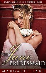 The June Bridesmaid (Twelve Months of Romance - June)