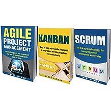 AGILE: THE BIBLE: 3 Manuscripts - Agile Project Management, Kanban & Scrum (English Edition)