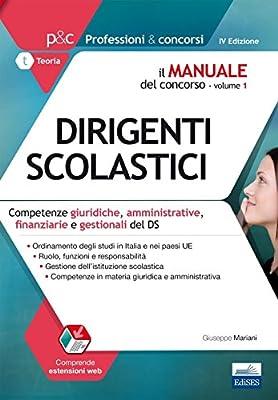 Il manuale del concorso per dirigente scolastico. Vol. 1: Competenze giuridiche, amministrative, finanziarie e gestionali del DS