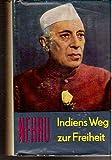 Indiens Weg zur Freiheit - Jawaharlal Nehru