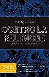 Contro la religione. Gli scritti atei di H. P. Lovecraft