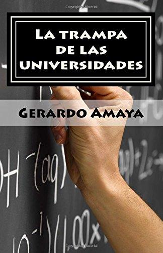 La trampa de las universidades: La generación que no cree en el sistema escolar por Juan Gerardo Amaya