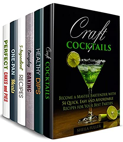 Perfect Party Box Set (6 in 1) : Over 190 Cocktails, Dips, Dippers, Cakes, Mini Pies, 5-Ingredient Recipes to Throw The Best Parties Ever (Homemade