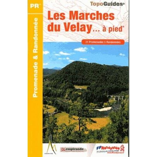 Les Marches du Velay à pied : 21 promenades & randonnées