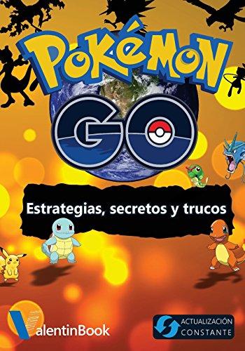 Pokémon GO: Estrategias, secretos y trucos por ValentinBook Publishing