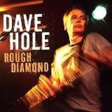 Songtexte von Dave Hole - Rough Diamond
