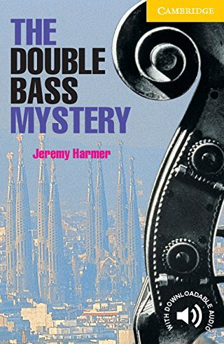 The Double Bass Mystery Level 2 (Cambridge English Readers): Written by Jeremy Harmer, 1999 Edition, Publisher: Cambridge University Press [Paperback]