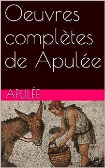 Oeuvres complètes de Apulée par [Apulée]