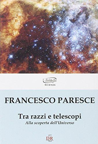 Tra razzi e telescopi. Alla scoperta dell'universo