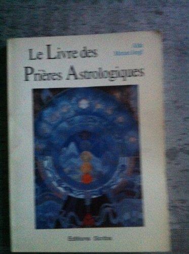Le livre des prières astrologiques : Comment utiliser le thème astrologique comme guide pour une vie plus spirituelle par Alda Marian Jangl