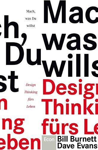 Mach, was Du willst: Design Thinking fürs Leben Buch-Cover
