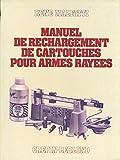 Manuel de rechargement des cartouches pour armes rayées