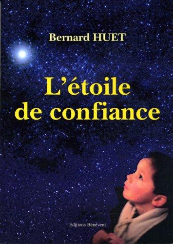 L'Étoile de Confiance par Bernard Huet