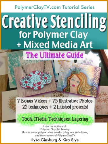 creative-stenciling-for-mixed-media-and-polymer-clay-art-the-ultimate-guide-ultimate-guide-series