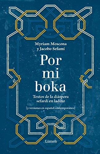 Por mi boka: Textos de la diáspora sefardí en ladino por Myriam Moscona