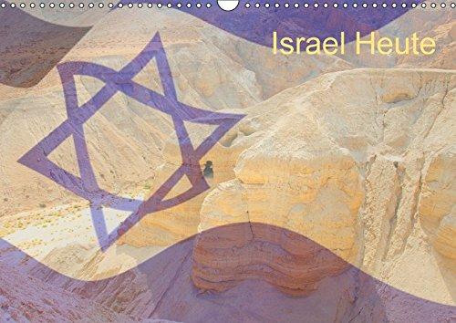 Israel Heute (Wandkalender 2018 DIN A3 quer): Ein Monatskalender mit Bildern aus dem modernen Israel. (Monatskalender, 14 Seiten ) (CALVENDO Orte)