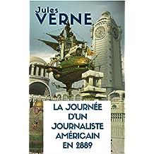 LA JOURNÉE D'UN JOURNALISTE AMÉRICAIN EN 2889 (édition illustrée des gravures originales ) enrichi de la BIOGRAPHIE de JULES VERNE par Jules CLARETIE.