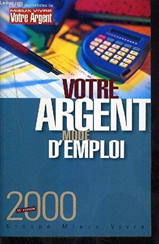 Votre argent mode d'emploi 2000.