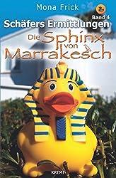 Die Sphinx von Marrakesch (Schäfers Ermittlungen, Band 4)