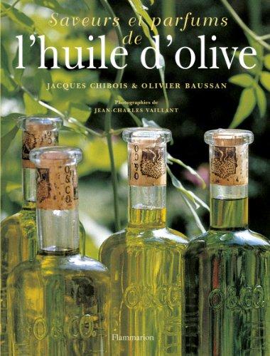 Saveurs et parfums de l'huile d'olive par Jacques Chibois