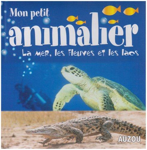Mon petit animalier : La Mer, les Fleuves et les lacs