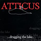 Atticus 1:Dragging the Lake