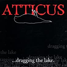 Atticus  1-Dragging the Lake