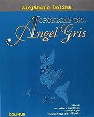 Cronicas del Angel Gris par Alejandro Dolina