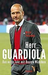 Herr Guardiola: Das erste Jahr mit Bayern M??nchen by Mart?? Perarnau (2014-09-10)