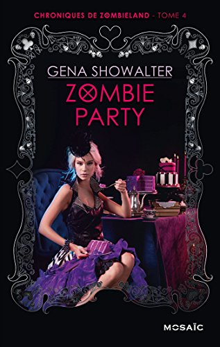 Zombie Party (Chroniques de Zombieland t. 4) par [Showalter, Gena]