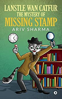 Lanstle Wan Catfur – The mystery of missing stamp by [Ariv Sharma]