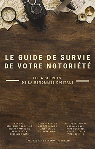 Couverture du livre Le guide de survie de votre notoriété: Les 6 secrets de la renommée digitale