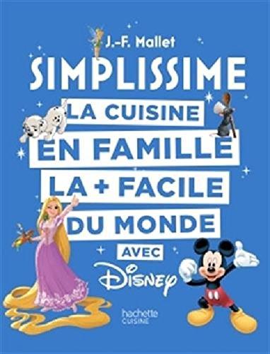 SIMPLISSIME - Disney: La cuisine en famille la + facile du monde par Jean-François Mallet